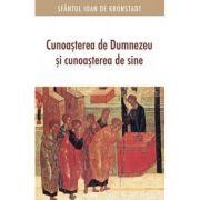 Cunoasterea de Dumnezeu si cunoasterea de sine - Sfantul Ioan de Kronstadt