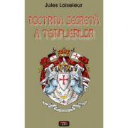 Doctrina secreta a templierilor – Jules Loiseleur
