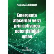 Emergenta afacerilor verzi prin activarea potentialului uman - Petrica Sorin Angheluta