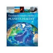 Enciclopedia vizuala a copiilor. Planeta Pamant - Clare Hibbert, Honor Head