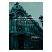 Fenomene economice si financiare in spatiul romanesc in secolele XIX-XX - Iosif Marin Balog