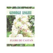 Flori de castan - George Anghe