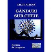 Ganduri sub cheie - Lilly Aliens