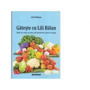 Gateste cu Lili Balan - Lili Balan
