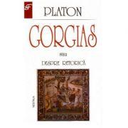 Gorgias sau despre retorica - Platon