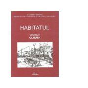 Habitatul, Volumul I - Oltenia