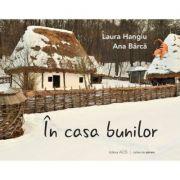 In casa bunilor - Laura Hangiu, Ana Barca