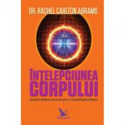 Intelepciunea corpului - Rachel Carlton Abrams