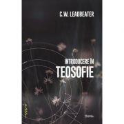 Introducere in teosofie - C. W. Leadbeater
