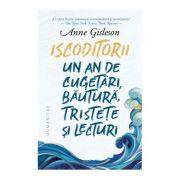 Iscoditorii. Un an de cugetari, bautura, tristete si lecturi - Anne Gisleson