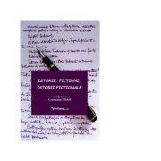 Istorie, fictiuni, istorii fictionale - Constantin Dram