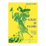 Jean Lupu - Gaze si Flori