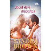Jocul de-a dragostea - Sandra Brown