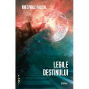 Legile Destinului - Théophile Pascal