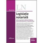 Legislatie notariala. Editia 2020 - Adina R. Motica, Oana-Elena Buzincu, Veronica Stan