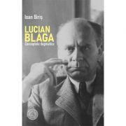 Lucian Blaga. Conceptele dogmatice - Ioan Biris