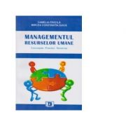 MANAGEMENTUL RESURSELOR UMANE. Concepte. Practice. Tendinte - Camelia Fratila, Mircea Constantin Duica
