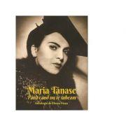 Maria Tanase. Pana cand nu te iubeam - Florea Firan