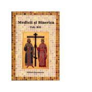 Medicii si Biserica, volumul XII. Crestinul in fata suferintei si a mortii - Volum Colectiv