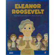 MICII EROI. Eleanor Roosevelt. Diplomata si activista pentru drepturile omului