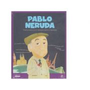 Micii mei eroi. Pablo Neruda
