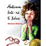 Multumesc, iarta-ma, te iubesc - Mariana Medrea