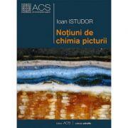 Notiuni de chimia picturii - Ioan Istudor