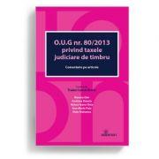 O. U. G. nr. 80/2013 privind taxele judiciare de timbru. Comentariu pe articole - Traian Cornel Briciu