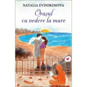 Orasul cu vedere la mare - Natalia Evdokimova
