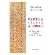 Partea vazuta a iubirii - Nicolae Turcan