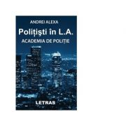 Politisti in L. A. Academia de politie - Andrei Alexa