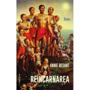Reincarnarea. Manual de teosofie - Annie Besant