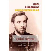 Salul negru. Nuvele pentru un an Vol. 1 - Luigi Pirandello