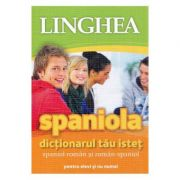 Spaniola. Dictionarul tau istet spaniol-roman, roman-spaniol