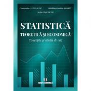 Statistica teoretica si economica. Concepte si studii de caz - Constantin Anghelache, Madalina Gabriela Anghel, Stefan Virgil Iacob
