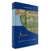 Stirbey: resedinte, mosii, ctitorii - Oana Marinache