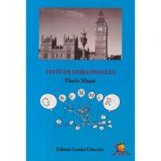 Teste de limba engleza. Manual si culegere de exercitii- Florin Musat