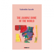 The Jasmine Dome of The World - Valentin Iacob