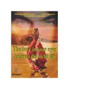The love in your eyes. Iubirea din ochii tai (editie bilingva) - Lorin Cimponeriu, Ileana-Nana Filip