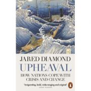 Upheaval. How Nations Cope with Crisis and Change - Jared Diamond