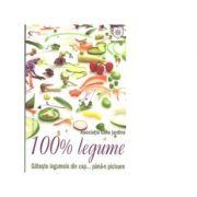 100% legume. Gateste legumele din cap... pana-n picioare - Daniel Voicea