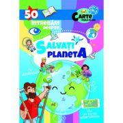 50 Intrebari despre... Salvati Planeta. Cu abtibilduri