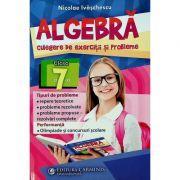 Algebra, clasa a VII-a - Culegere de exercitii si probleme - Nicolae Ivaschescu