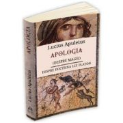 Apologia (despre magie). Despre doctrina lui Platon - Lucius Apuleius