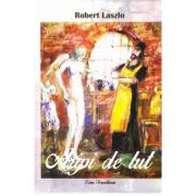 Aripi de lut - Robert Laszlo