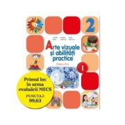 Arte vizuale si abilitati practice. Manual pentru clasa a II-a. Semestrul I+II. Contine CD - Daniela Stoicescu