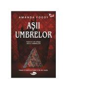 Asii umbrelor. Volumul 1 din trilogia Jocul umbrelor - Amanda Foody