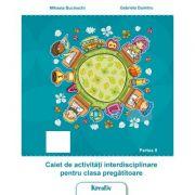 Caiet de activitati interdisciplinare pentru cls. pregatitoare semestrul al II-lea - Mihaela Bucinschi