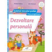 Caietul micului scolar. Dezvoltare personala pentru clasa pregatitoare - Nicoleta Ciobanu