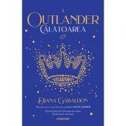 Calatoarea (Seria Outlander, partea I, ed. 2020) - Diana Gabaldon